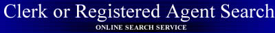 Clerk or Registered Agent Search Online Search Service